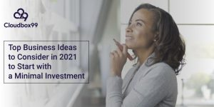 Top Business Ideas to Consider in 2021 to Start with a Minimal Investment
